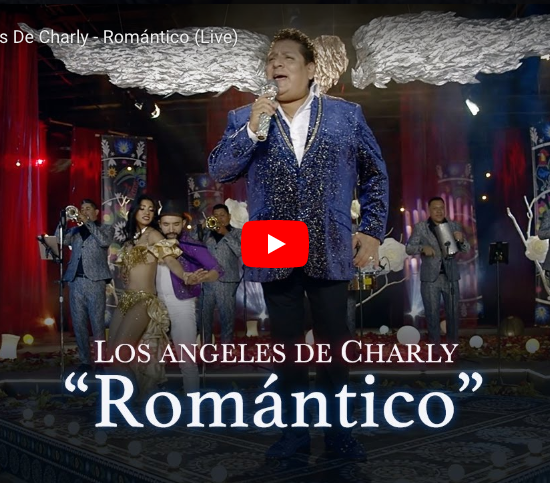 Romantico Video Los Angeles De Charly-Gerencia360
