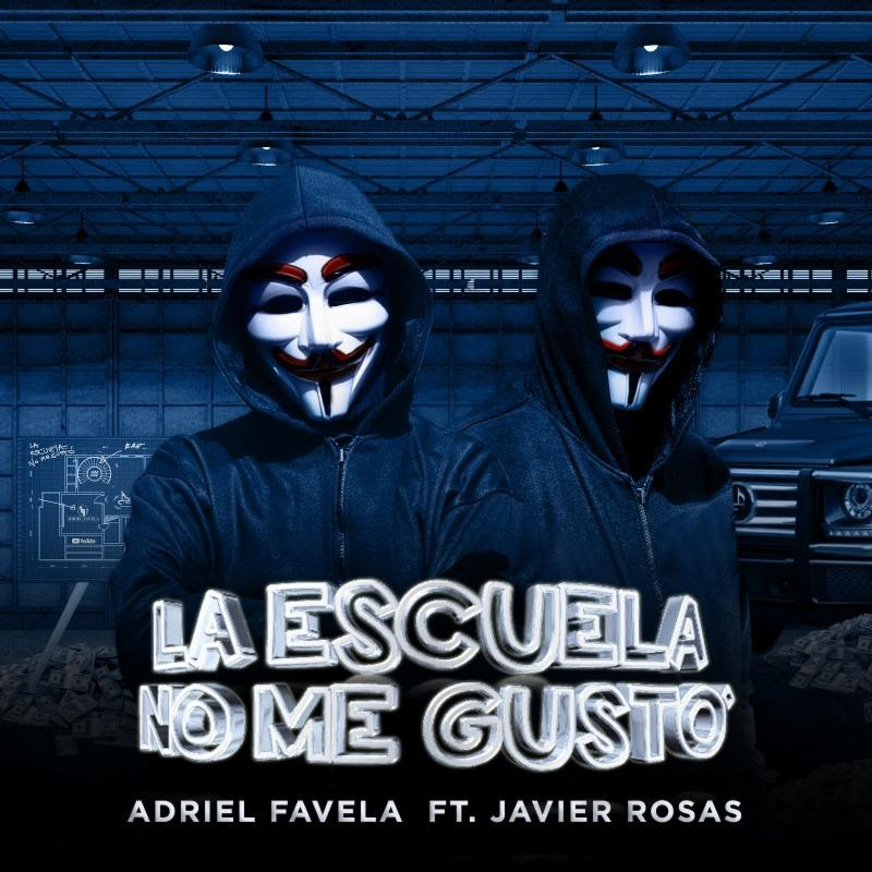 Adriel Favela - Javier Rosas - la escuela no me gusto