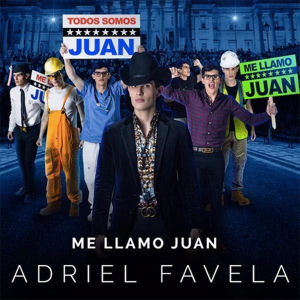 Adriel Favela Me Llamo Juan - Gerencia360