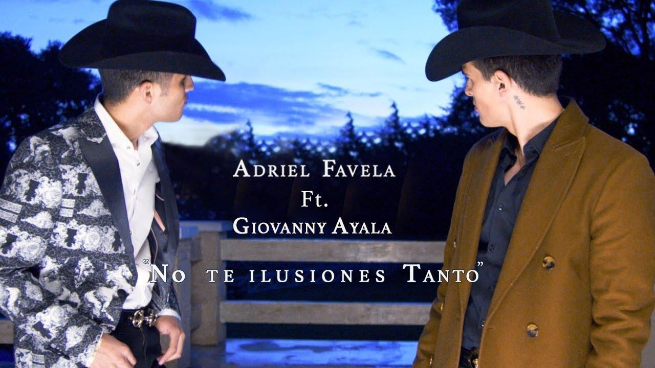 Adriel Favela feat. Giovanny Ayala - No Te Ilusiones Tanto - Gerencia 360