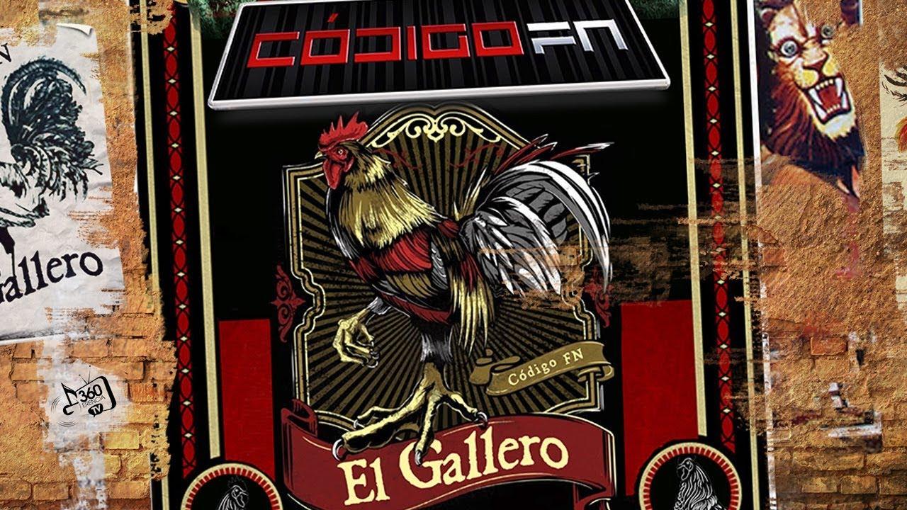 El Gallero Letra Oficial - Codigo FN -Gerencia360