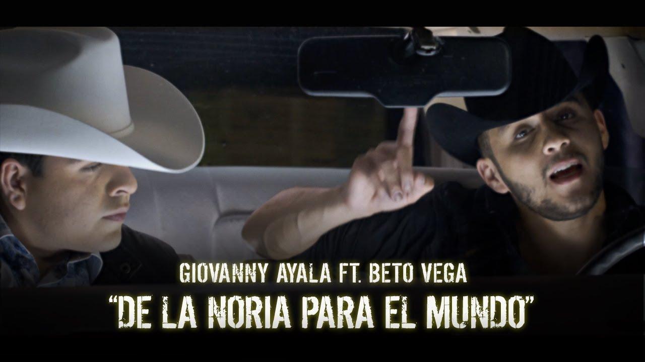 De La Noria Para El Mundo Giovanny Ayala feat Beto Vega