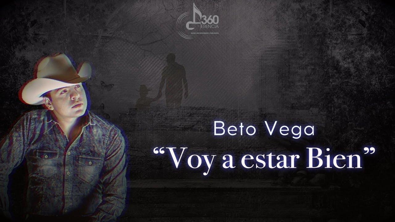 Voy a Estar Bien - Beto Vega