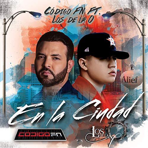 En La Ciudad - Código FN feat. Grupo Los De La O