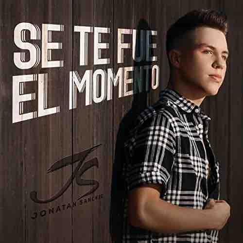 Se Te Fue El Momento - Jonatan Sanchez - Gerencia 360 Music