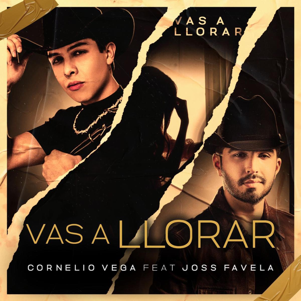 Vas a Llorar Cornelio Vega Ft. Joss Favela Gerencia360