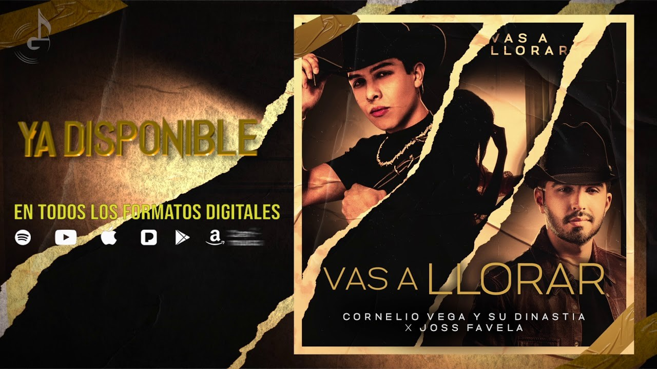 Vas A Llorar - Cornelio Vega y Su Dinastia Ft. Joss Favela