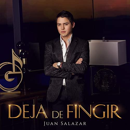 Deja De Fingir - Juan Salazar - Gerencia360