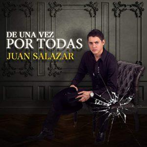 De Una Vez Por Todas - Juan Salazar - Gerencia360